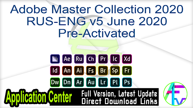 Adobe Master Collection 2020 RUS-ENG v5 June 2020 Pre-Activated