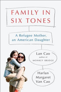 Book Review - Family in Six Tones: A Refugee Mother, An American Daughter, by Lan Cao