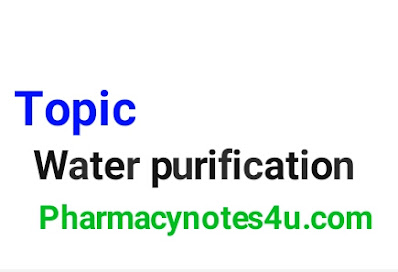 Water purification process , B pharmacy notes