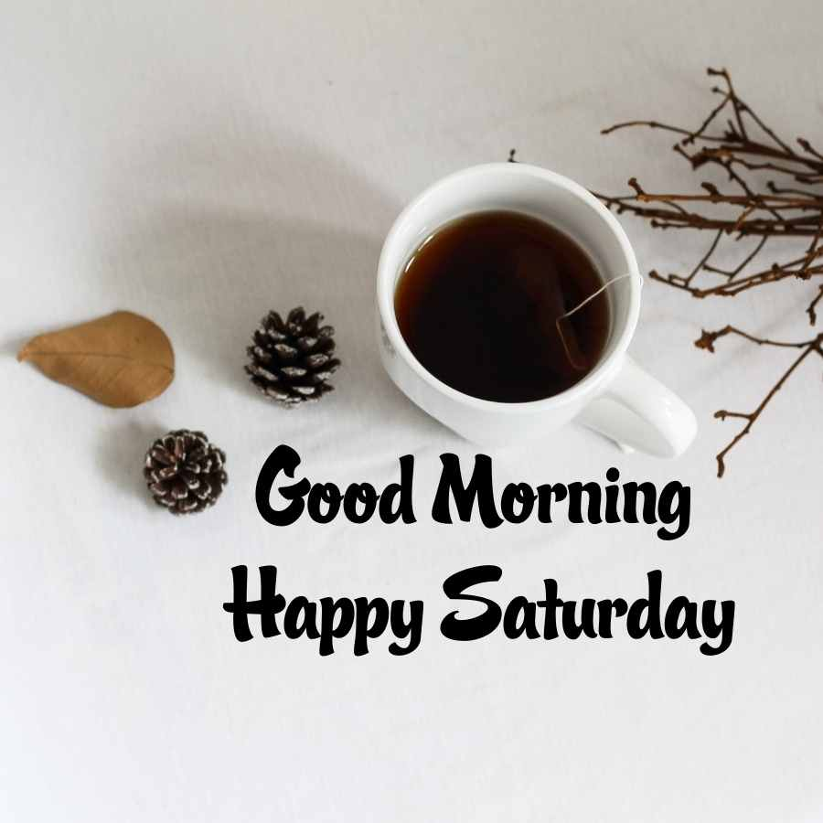 good morning saturday greetings