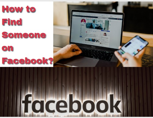 How to Find Someone on Facebook?