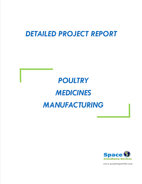 Project Report on Poultry Medicines Manufacturing