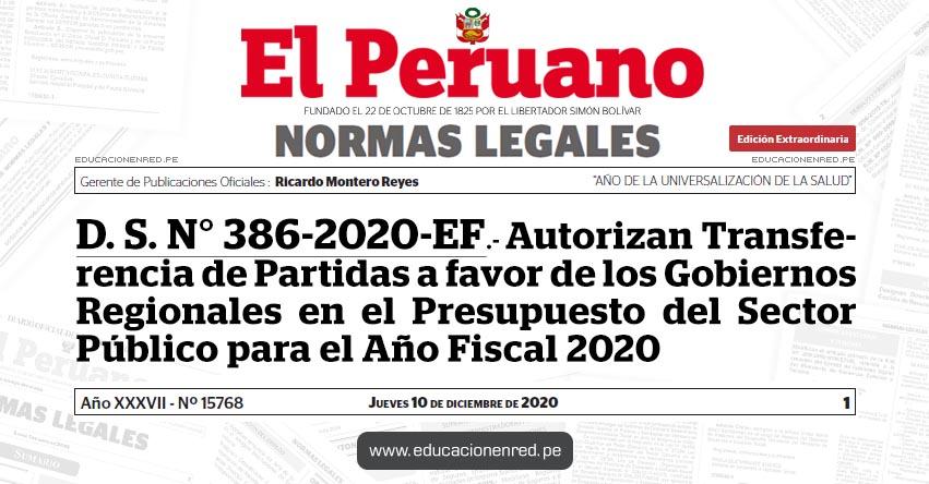 D. S. N° 386-2020-EF.- Autorizan Transferencia de Partidas a favor de los Gobiernos Regionales en el Presupuesto del Sector Público para el Año Fiscal 2020