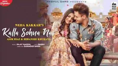 Kalla Sohna Nai Lyrics in English - Neha Kakkar | Asim Riyaz & Himanshi