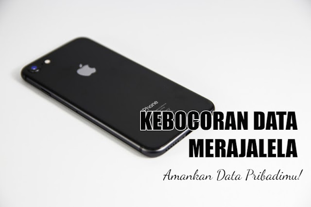 Kebocoran Data Merajalela, Amankan Data Pribadimu!