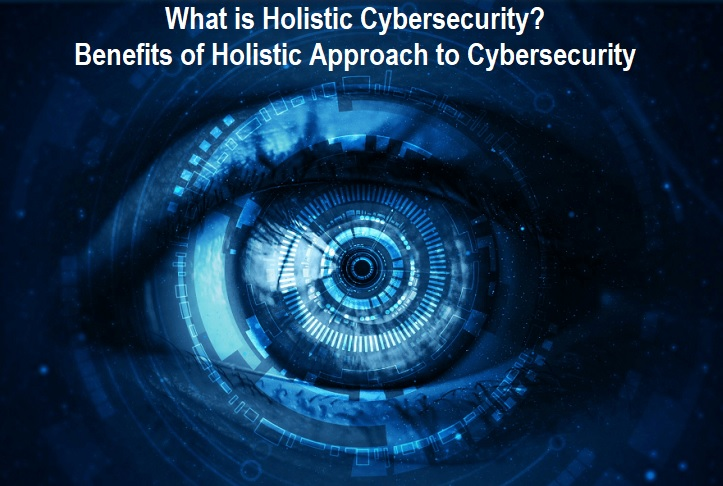 Holistic Approach to Cybersecurity
