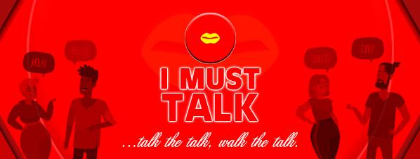 I MUST TALK