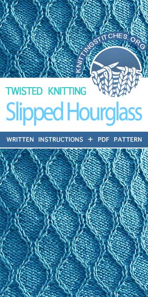 Knitting Stitches -- LEARN THE KNIT Slipped Hourglass. The pattern is written in detail. Very easy to follow instructions.