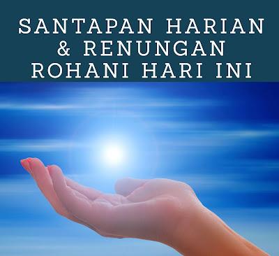 santapan harian dan renungan rohani hari ini