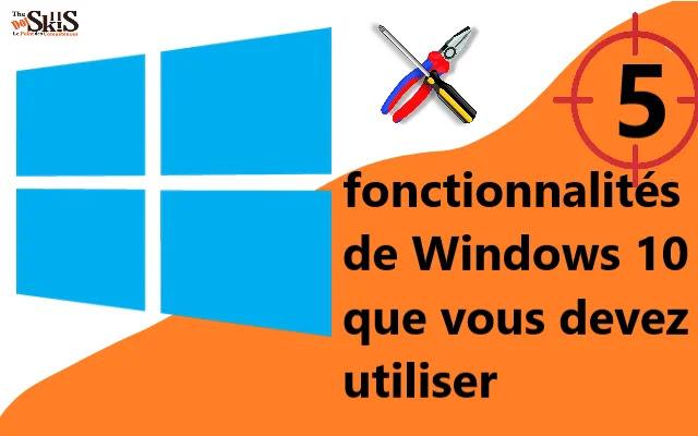Nouvelles fonctionnalités Windows 10 que vous devez utiliser.