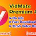 VidMate Premium APK || V- 4.4109 || VidMate Premium Download Latest Version 2020