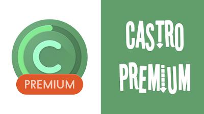 تطبيق Castro Premium للأندرويد, تنزيل Castro Premium مدفوع, تحميل Castro Premium, Castro Premium apk