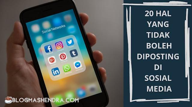 Hal yang Tidak Boleh Diposting di Sosial Media