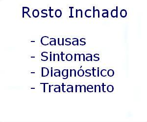 Rosto inchado causas sintomas diagnóstico tratamento prevenção riscos complicações