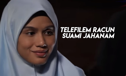 Telefilem Racun Suami Jahanam (Astro Citra)