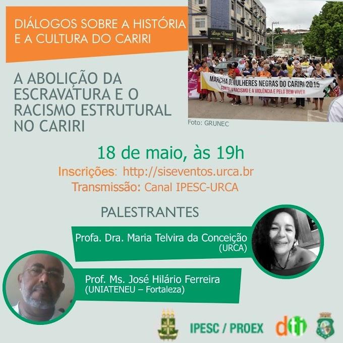 Projeto Diálogos sobre a História e a Cultura do Cariri, do IPESC, abordará a Abolição da Escravatura e o Racismo Estrutural no Cariri