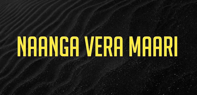 Valimai - Naanga Vera Maari Ringtone Download