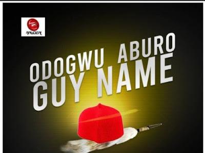 Download Mp3 Music: Mr Raw - Odogwu Aburu Guy Name (Prod. Kezylef