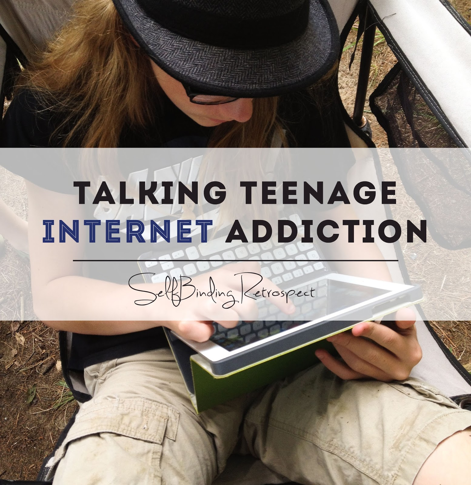 Talking teenage internet addiction - SelfBinding Retrospect by Alanna Rusnak