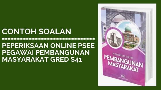 Rujukan Contoh Soalan Peperiksaan Online Pegawai Pembangunan Masyarakat Gred S41