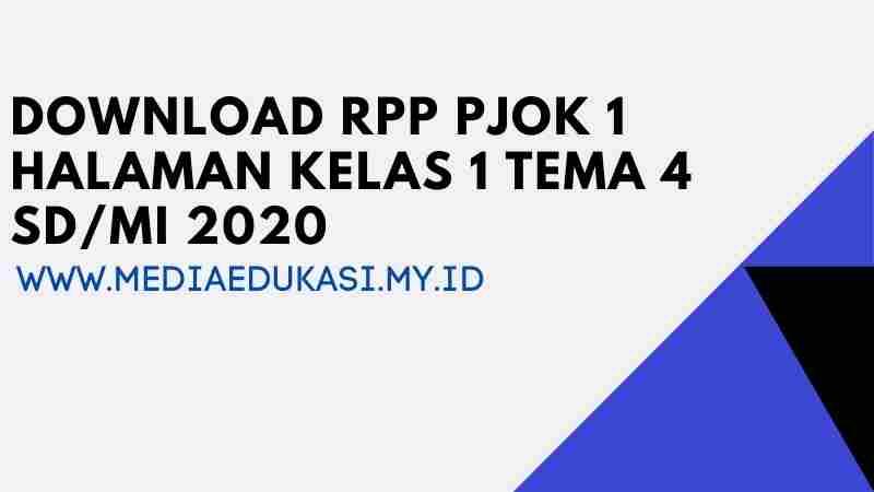 RPP PJOK 1 Lembar Kelas 1 Tema 4 SD/MI K13 Revisi 2020