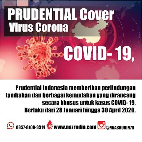 PRUDENTIAL MEMBERIKAN PERLINDUNGAN TAMBAHAN KHUSUS COVID- 19 ( VIRUS CORONA)