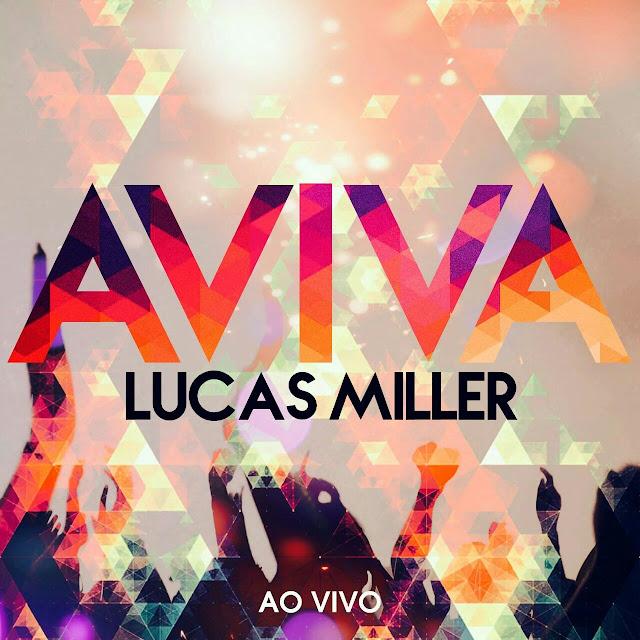 "Lucas Miller lança seu primeiro álbum: ""Aviva"""