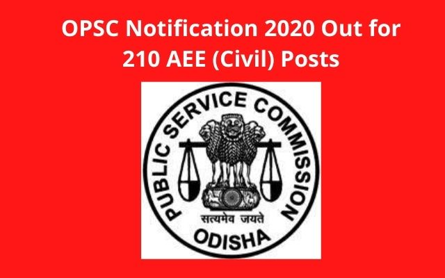 OPSC Notification 2020 Out for 210 AEE (Civil) Posts