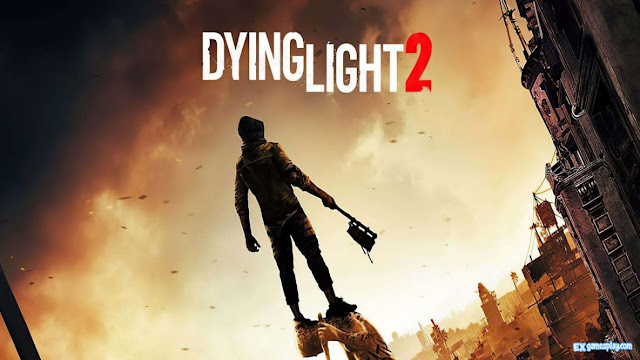 Dying Light 2 Shows Off The Trailer Gameplay and Release Date