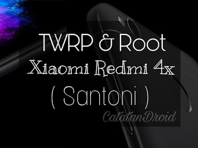 Cara Pasang TWRP dan Root Redmi 4x Santoni