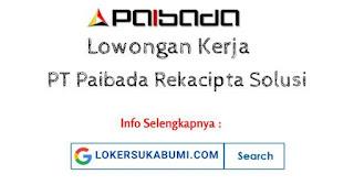 Lowongan Kerja PT Paibada Rekacipta Solusi Sukabumi & Cianjur 2021