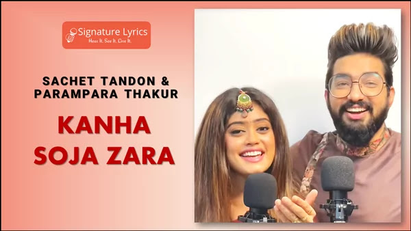 Kanha Soja Zara Lyrics - Sachet Parampara