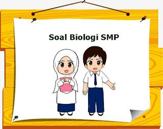 Contoh Soal Biologi SMP Tema Pembelajaran Organisasi Kehidupan