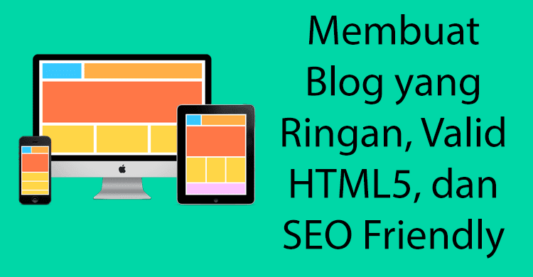 cara membuat blog ringan valid html5 seo friendly