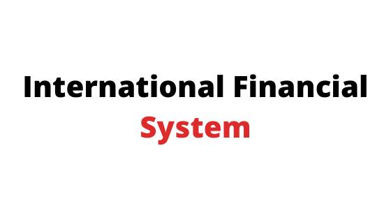 International Financial System