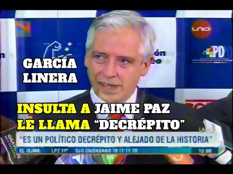 GARCÍA LINERA INSULTA A EXPRESIDENTE JAIME PAZ, LE DICE POLÍTICO DECRÉPITO