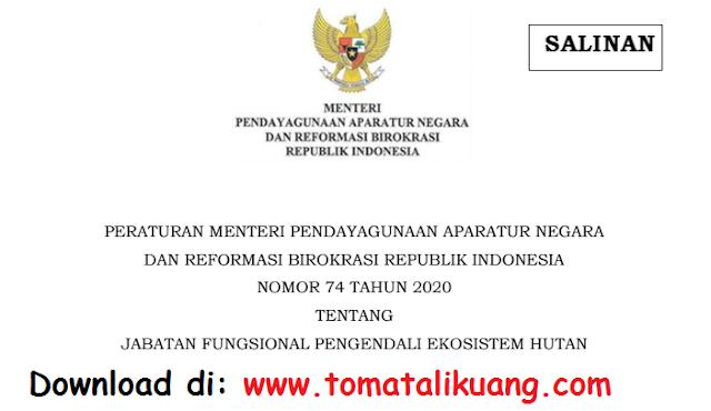 permenpan rb nomor 74 tahun 2020 tentang jabatan fungsional pengendali ekosistem hutan pdf tomatalikuang.com