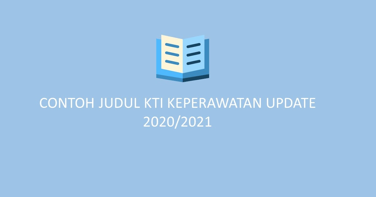 Contoh Judul Kti Keperawatan Berserta Proposal Update 2020 2021 Black Script