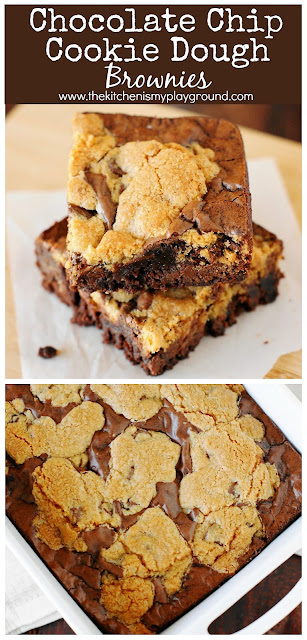 Chocolate Chip Cookie Dough Brownies ~ Two classic favorites in one pan, what's not to love? You won't be able to resist the deliciousness! #cookiedough #brownies #brownierecipes #chocolatechipcookies  www.thekitchenismyplayground.com
