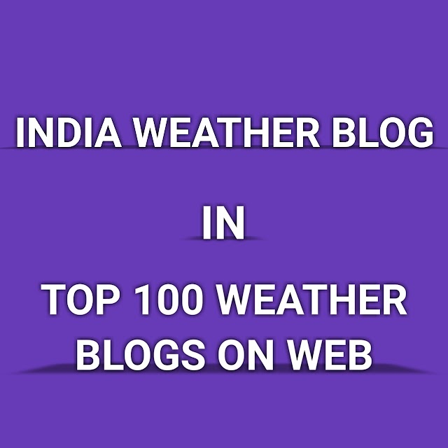 INDIA WEATHER BLOG SELECTED IN TOP 100 WEATHER BLOGS IN THE WORLD BY FEEDSPOT.