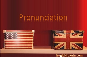 Perbedaan  Pengucapan Kata Bahasa Inggris Amerika dan Britania