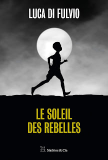 Le soleil des rebelles Luca Di Fulvio