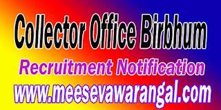 Collector Office Birbhum (Birbhum Collector Office) Recruitment Notification