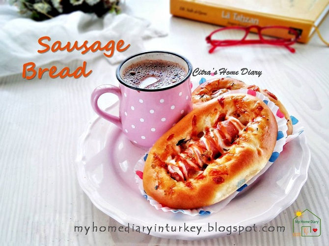 Soft Bread With Sausage Topping  (#Sausagebread) / Roti Sosis.| Çitra's Home Diary.