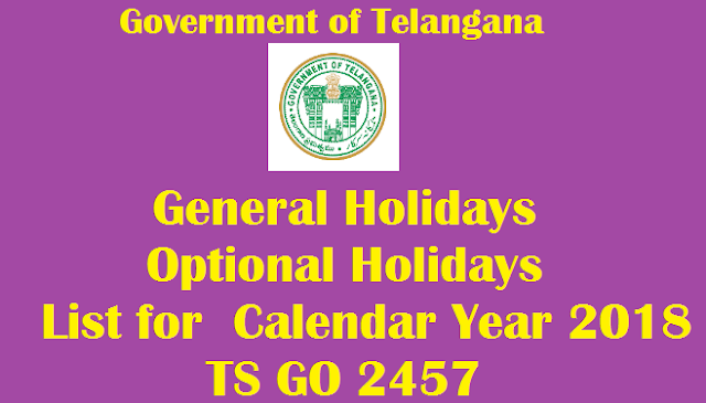 Telangana General Holidays,Optional Holidays List for 2018 Calendar Year TS GO 2457