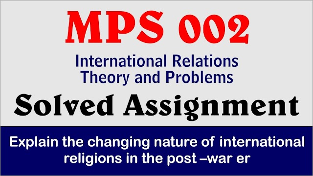 Explain the changing nature of international religions in the post–war era.
