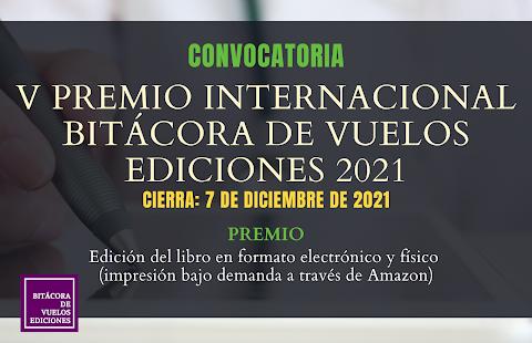 CONVOCATORIA V Premio internacional ''Bitácora de vuelos'' para publicación electrónica y física de obra en español