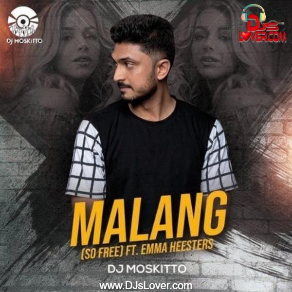 Malang So Free Emma Heesters DJ Moskitto Remix