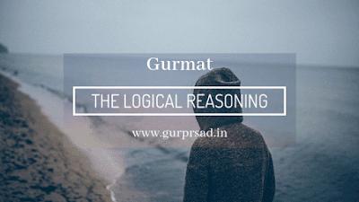 ਵਿਚਾਰਨ ਵਾਲੀ ਬੁੱਧੀ ਜਾਂ ਬਿਵੇਕ | The Logical Reasoning.