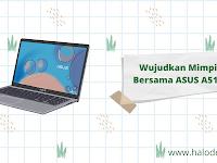 Wujudkan Mimpi Bersama ASUS VivoBook 15 A516: Laptop Modern, Permudah Raih Mimpi